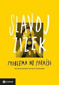 PROBLEMA NO PARAÍSO - ZIZEK, SLAVOJ
