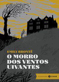 O MORRO DOS VENTOS UIVANTES: EDIÇÃO BOLSO DE LUXO (CLÁSSICOS ZAHAR) - BRONTË, EMILY