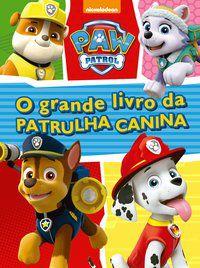 PATRULHA CANINA - O GRANDE LIVRO DA PATRULHA CANINA - CIRANDA CULTURAL