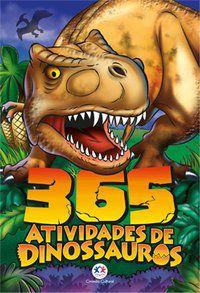365 ATIVIDADES DE DINOSSAUROS - CIRANDA CULTURAL