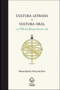 CULTURA LETRADA E CULTURA ORAL NO RIO DE JANEIRO DOS VICE-REIS - SILVA, MARIA BEATRIZ NIZZA DA