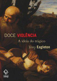DOCE VIOLÊNCIA - EAGLETON, TERRY