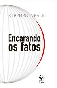 ENCARANDO OS FATOS - NEALE, STEPHEN