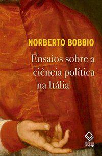 ENSAIOS SOBRE A CIÊNCIA POLÍTICA NA ITÁLIA - BOBBIO, NORBERTO
