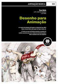 DESENHO PARA ANIMAÇÃO - VOL. 3 - WELLS, PAUL