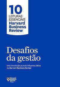 DESAFIOS DA GESTÃO - HARVARD BUSINESS REVIEW