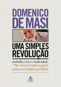 UMA SIMPLES REVOLUÇÃO - DE MASI, DOMENICO