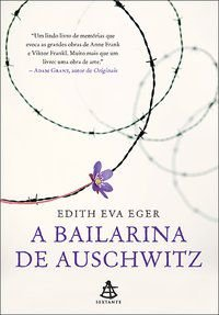 A BAILARINA DE AUSCHWITZ - EGER, EDITH EVA