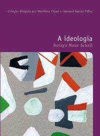 A IDEOLOGIA - VOL. 39 - SCKELL, SORAYA NOUR