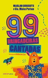 99 BRINCADEIRAS CANTADAS - CHUCRUTS, MARLON
