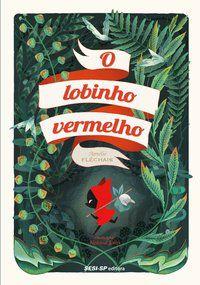 O LOBINHO VERMELHO - FLÉCHAIS, AMÉLIE