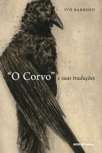 O CORVO E SUAS TRADUÇÕES - POE, EDGARD ALLAN