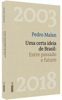 UMA CERTA IDEIA DE BRASIL - MALAN, PEDRO