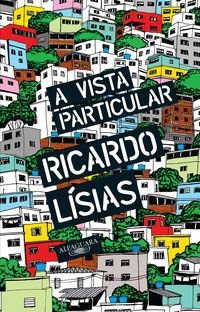A VISTA PARTICULAR - LÍSIAS, RICARDO