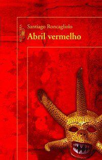 ABRIL VERMELHO - RONCAGLIOLO, SANTIAGO