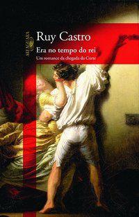 ERA NO TEMPO DO REI - CASTRO, RUY