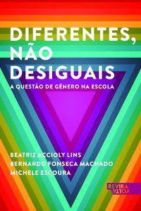 DIFERENTES NÃO DESIGUAIS - LINS, BEATRIZ ACCIOLY