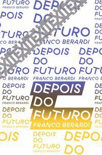 DEPOIS DO FUTURO - VOL. 7 - BERARDI, FRANCO