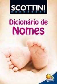DICIONÁRIO DE NOMES - SCOTTINI, ALFREDO