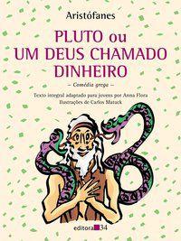 PLUTO OU UM DEUS CHAMADO DINHEIRO - ARISTÓFANES