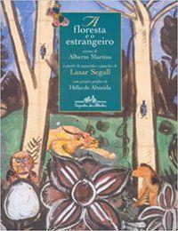 A FLORESTA E O ESTRANGEIRO - MARTINS, ALBERTO