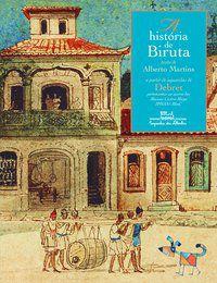 A HISTÓRIA DE BIRUTA - MARTINS, ALBERTO