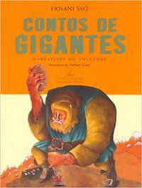 CONTOS DE GIGANTES - SSÓ, ERNANI
