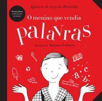 O MENINO QUE VENDIA PALAVRAS - BRANDÃO, IGNÁCIO DE LOYOLA
