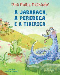 A JARARACA PERERECA E A TIRIRICA - MACHADO, ANA MARIA