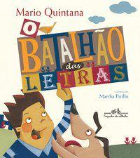 O BATALHÃO DAS LETRAS - QUINTANA, MÁRIO