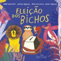 A ELEIÇÃO DOS BICHOS - RIBEIRO, LARISSA