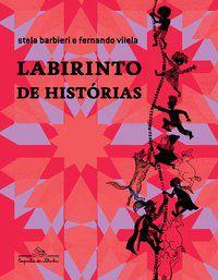 LABIRINTO DE HISTÓRIAS - VILELA, FERNANDO