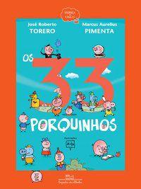OS 33 PORQUINHOS (NOVA EDIÇÃO) - TORERO, JOSÉ ROBERTO