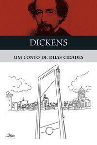 UM CONTO DE DUAS CIDADES - DICKENS, CHARLES