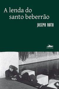 A LENDA DO SANTO BEBERRÃO - ROTH, JOSEPH