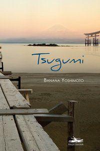 TSUGUMI - YOSHIMOTO, BANANA