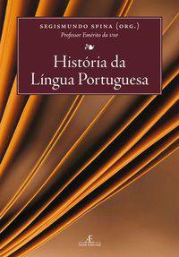 HISTÓRIA DA LÍNGUA PORTUGUESA - VÁRIOS AUTORES