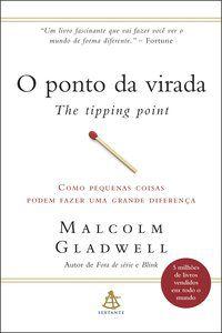 O PONTO DA VIRADA - GLADWELL, MALCOLM