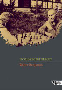 ENSAIOS SOBRE BRECHT - BENJAMIN, WALTER
