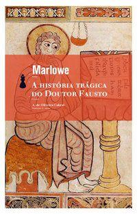 HISTÓRIA TRÁGICA DO DOUTOR FAUSTO - MARLOWE, CHRISTOPHER