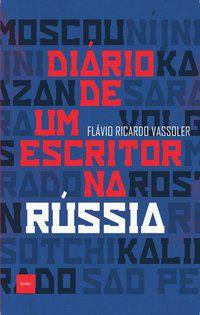 DIÁRIO DE UM ESCRITOR NA RÚSSIA - VASSOLER, FLÁVIO RICARDO