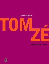 ENCONTROS: TOM ZÉ - ZÉ, TOM
