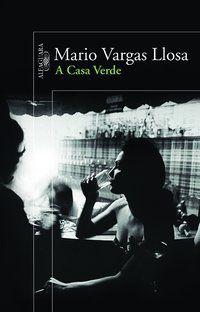 A CASA VERDE - LLOSA, MARIO VARGAS