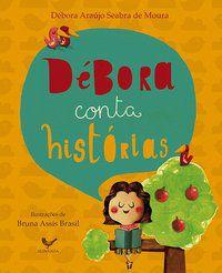 DÉBORA CONTA HISTÓRIAS - MOURA, DÉBORA ARAÚJO SEABRA DE