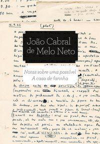 NOTAS SOBRE UMA POSSÍVEL A CASA DE FARINHA - NETO, JOÃO CABRAL DE MELO
