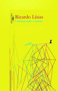 CONCENTRAÇÃO E OUTROS CONTOS - LÍSIAS, RICARDO
