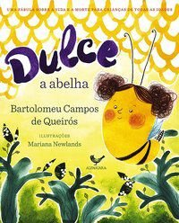DULCE A ABELHA - QUEIRÓS, BARTOLOMEU CAMPOS DE