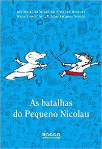 AS BATALHAS DO PEQUENO NICOLAU - GOSCINNY, RENÉ