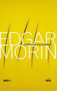 DIÁRIO DA CALIFÓRNIA - MORIN, EDGAR