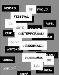 18º FESTIVAL INTERNACIONAL DE ARTE CONTEMPORÂNEA SESC_VIDEOBRASIL - EDIÇÕES SESC SÃO PAULO
